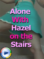 Video of AloneWithHazel Teasing on the Stairs