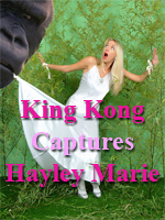 King Kong Captures Hayley Marie