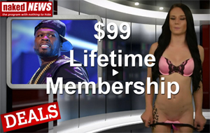 Naked News Lifetime Membership - 99$